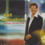 Kjell Samuelson-Goda nyheter