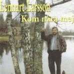 Lennart Larsson-Kom nära mej
